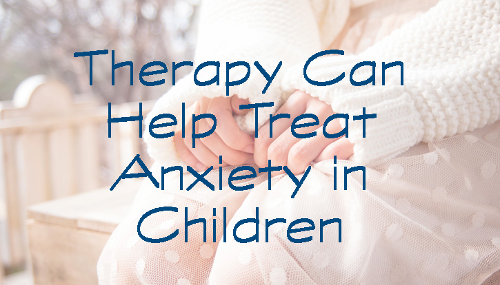 therapy for kid to treat anxiety